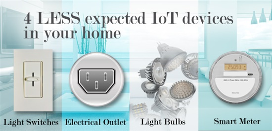 Although some IoT devices are becoming common place, 4 less expected IoT devices in your home are smart meters, wall outlets, light bulbs and light switches. All require AC power.