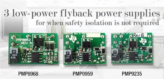 3 low-power flyback power supplies for when safety isolation is not required.